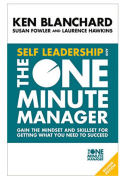 Self Leadership and One Minute Manager: Gain the Mindset…
