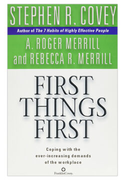 First Things First – Coping with the ever-increasing demands of the workplace