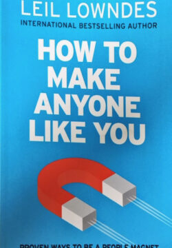 How to Make Anyone Like You: Proven Ways to Become a People
