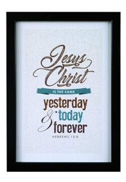 Jesus Christ Is The Same Yesterday